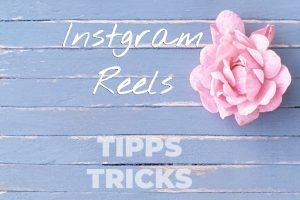 Instagram Reels Tipps